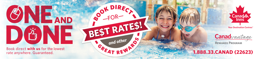 Book Direct for BEST Rates with Canad Inns Destination Centres