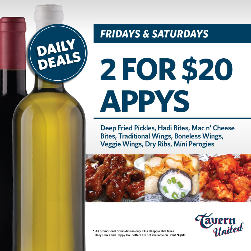Tavern United Daily Deals! 2 for $20 Appys on Friday and Saturday!