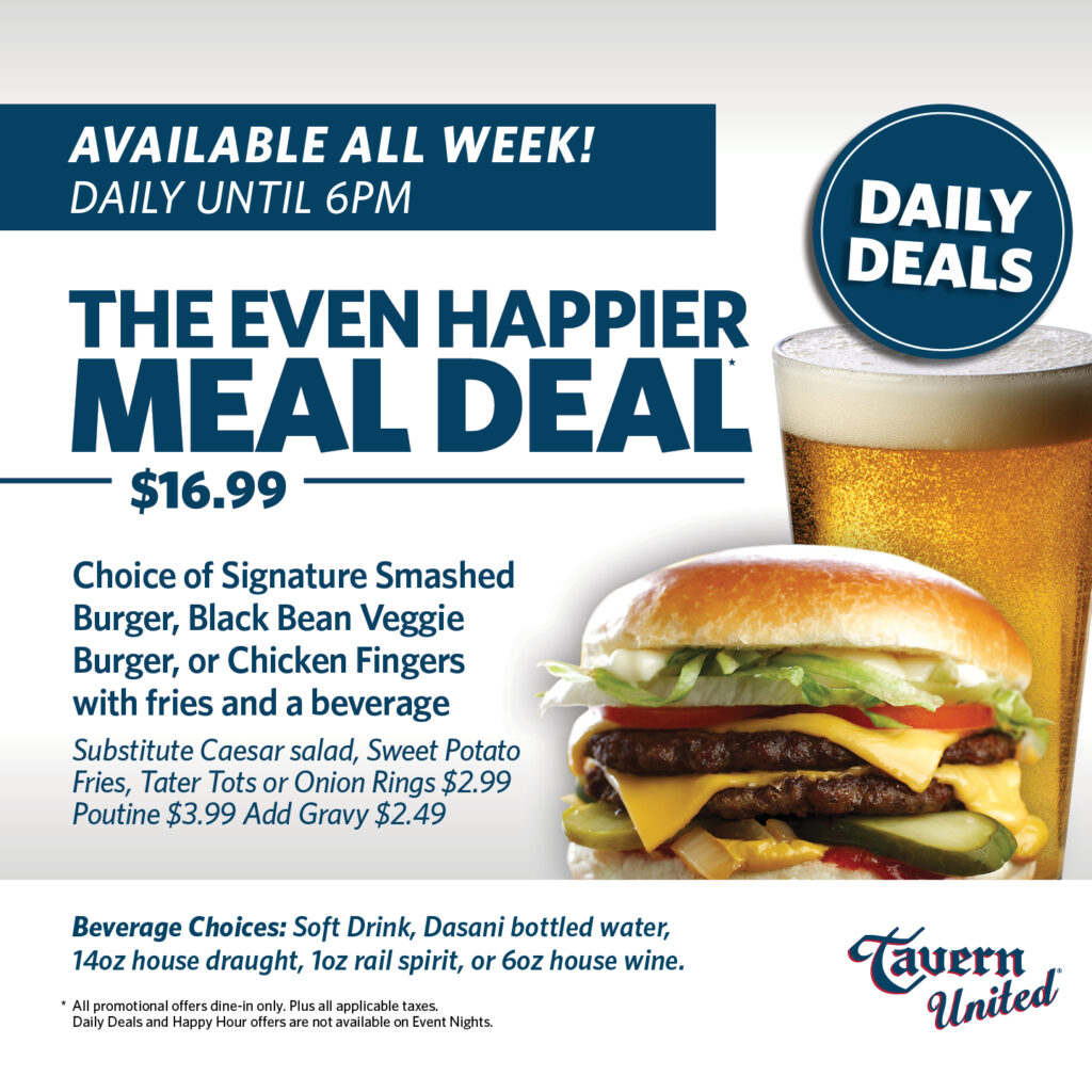 Tavern United Daily Deals! The Smashed Burger Even HAPPIER Meal Deal! Available ALL Week!